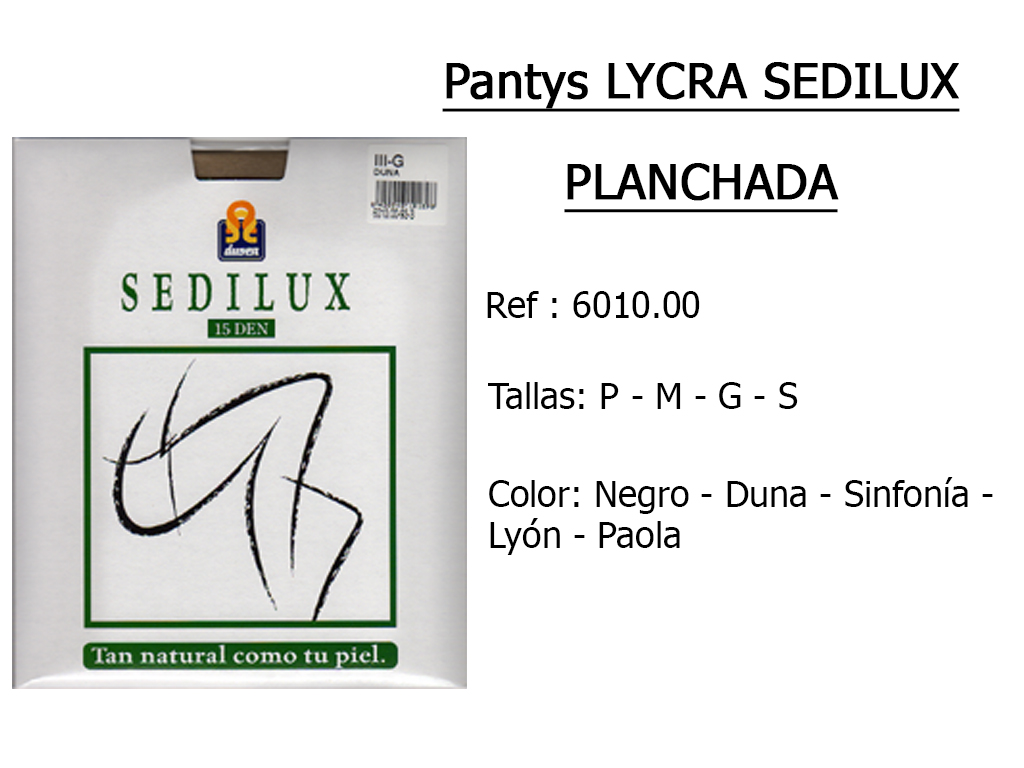 PANTYS lycra sedilux planchada 601000