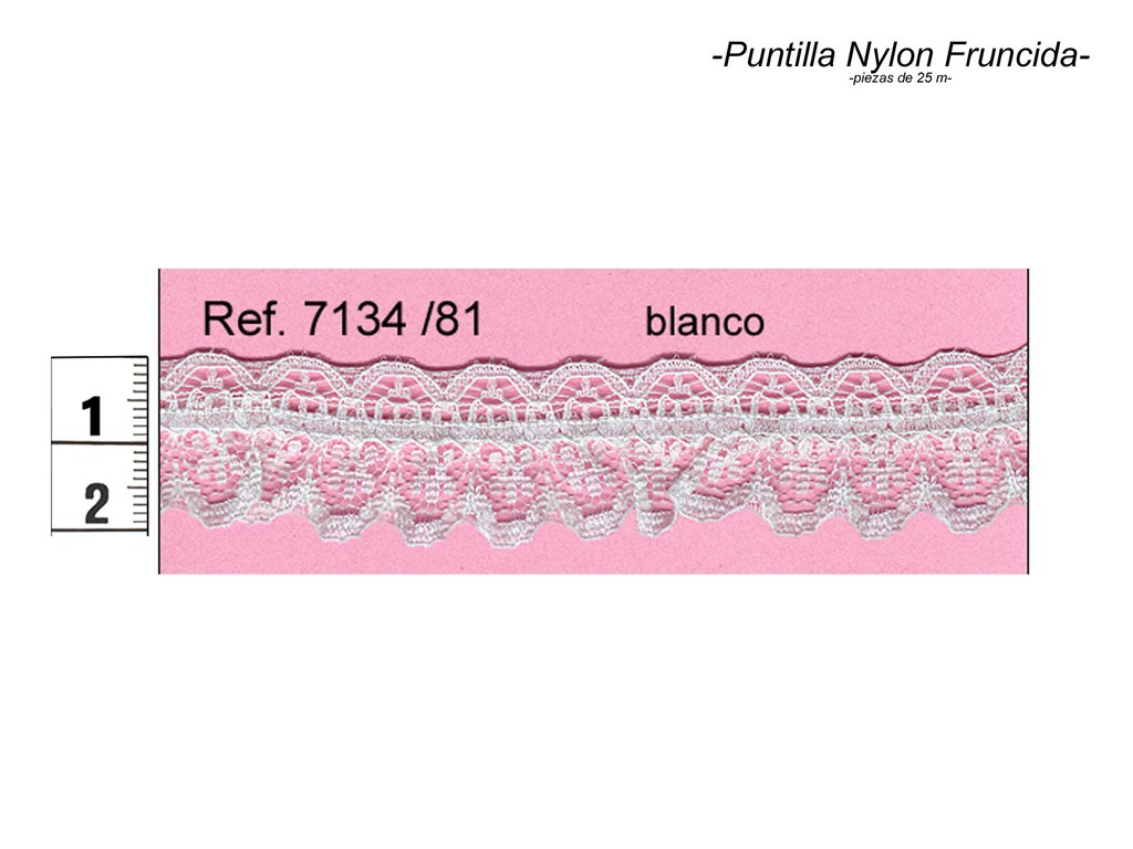 Puntilla nylon fruncida 7134/81