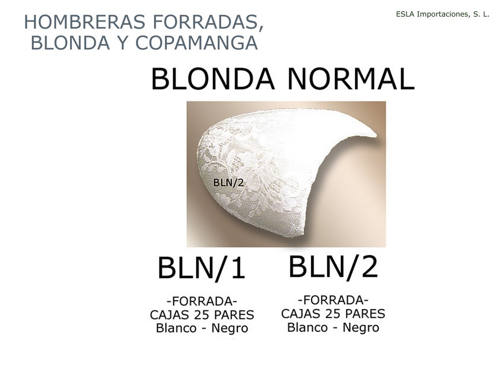 Hombrera forrada blonda normal BLN1 , BLN2
