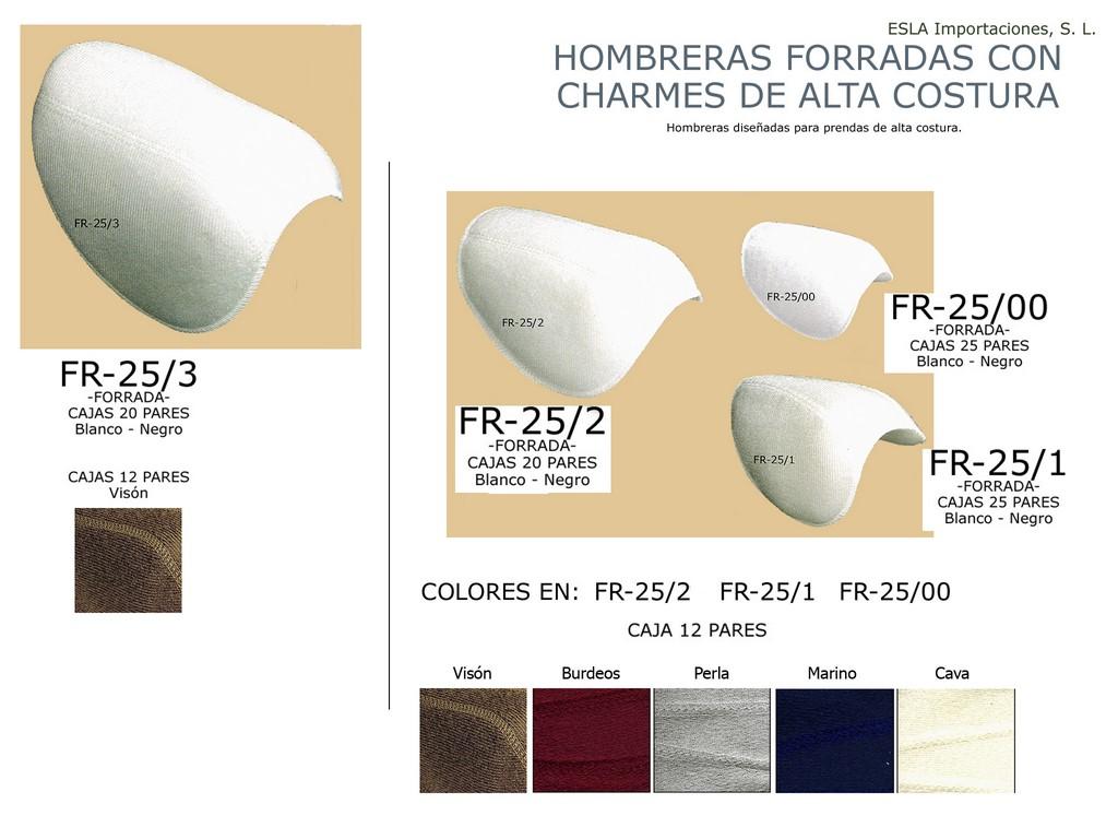 HOMBRERA FORRADA CHARMES ALTA COSTURA FR-25/3 , FR-25/2 , FR-25/00 , FR-25/1